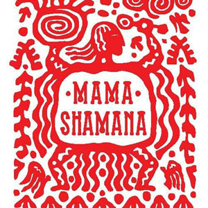 Mama Shamana
